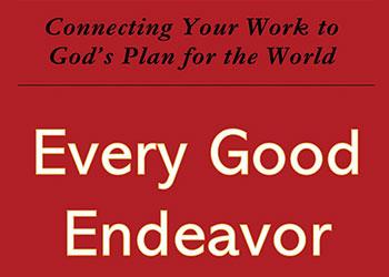 Every Good Endeavor - Timothy Keller
