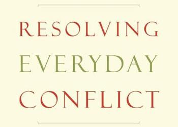 Resolving Everyday Conflict - Ken Sande & Kevin Johnson