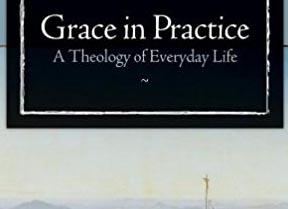 Grace in Practice - Paul F. M. Zahl