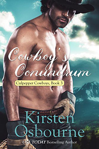 Cowboy's Conundrum (Book 3)by Kirsten Osbourne - Joy Quinlan has spent her entire life trying to be the personification of her name. When she moves to Wyoming with her three sisters, she is determined to keep looking happy, as she always has. She worries that none of the four exciting Culpepper men will be interested in her, but sexy Kolby makes a beeline for her as soon as they meet.Kolby Culpepper has known for years that his heart must remain removed from any relationship. When he spots Joy sitting on his mother's sofa, he knows she's the Quinlan Quad for him, but he becomes more determined than ever to keep from loving again. Will this unlikely pair be able to see past their hang-ups? Or are they destined to spend the rest of their lives without love?