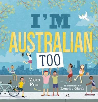 I'm Australian Too. Harmony Day Picture Book.