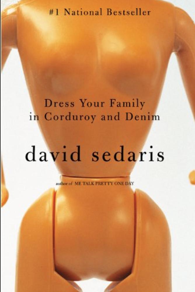 """David Sedaris, """"Dress Your Family in Corduroy and Denim,"""" $10.99"""