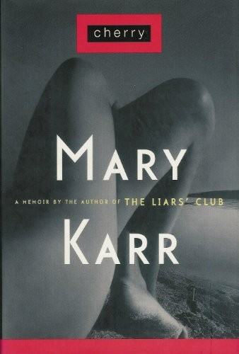 """From the master of memoir, herself, Mary Karr's """"Cherry"""" is a beautifully written account of her journey through adolescence. Buy it  here"""