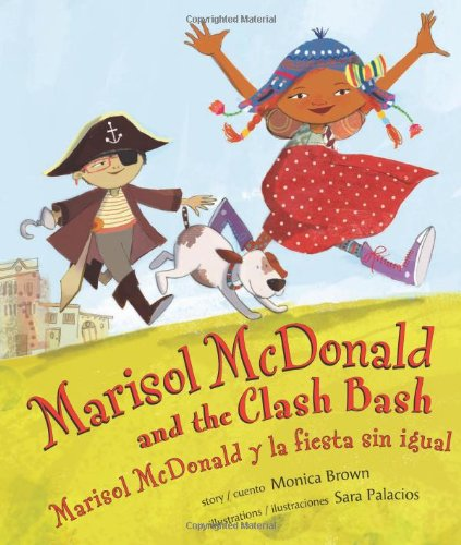 Marisol McDonald and the Clash Bash by Monica Brown, 2013