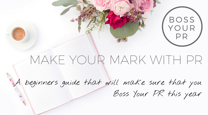 MAKE YOUR MARK WITH PR Boss Your PR Workshop