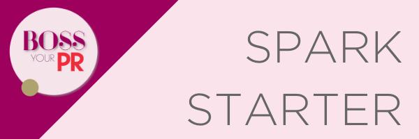 Boss Your PR Spark Starter Coaching Calls