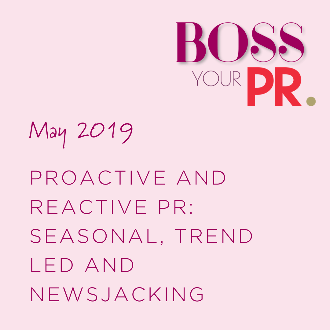 May 2019- Proactive and Reactive PR
