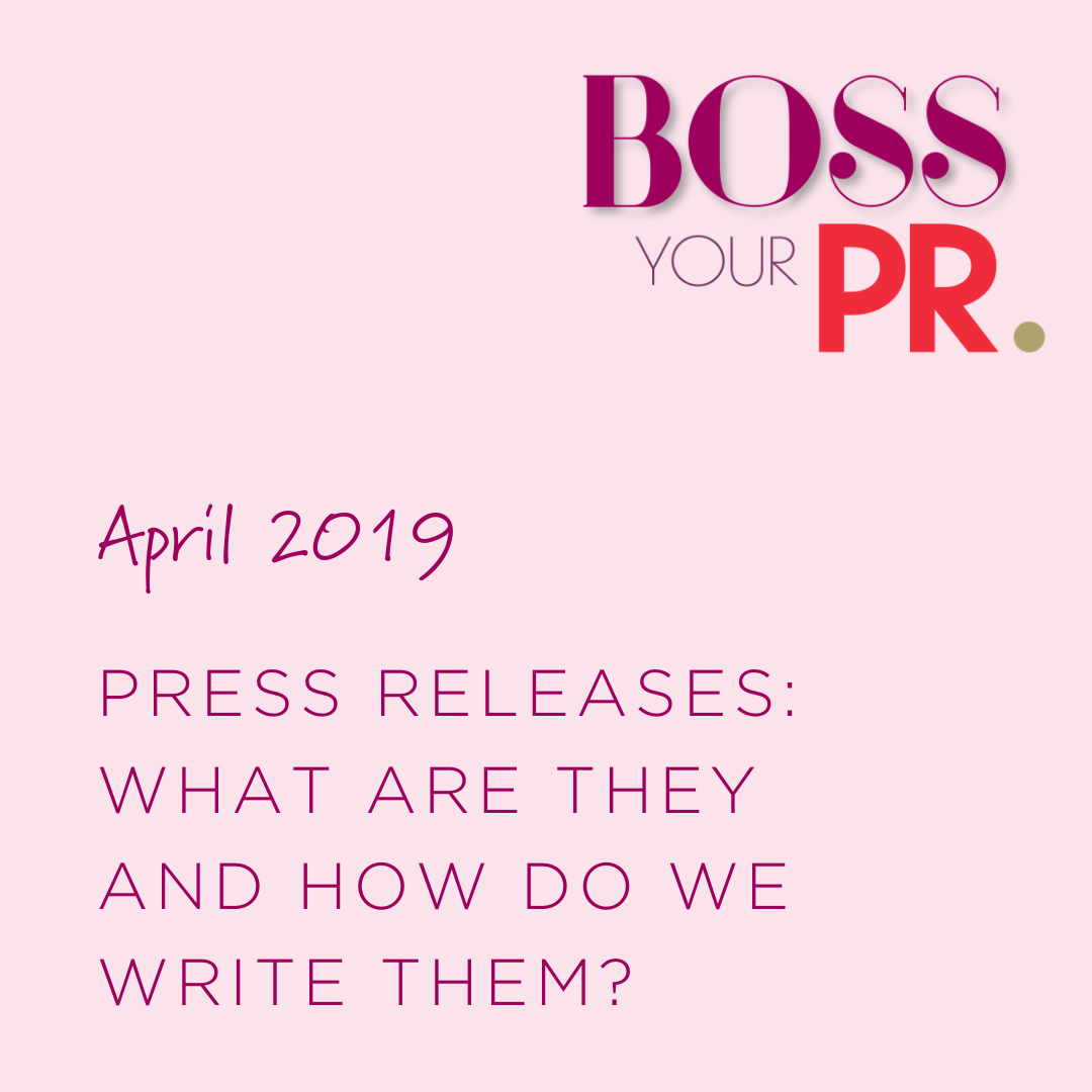 APRIL 2019 - PRESS RELEASES: WHAT ARE THEY AND HOW DO WE WRITE THEM?