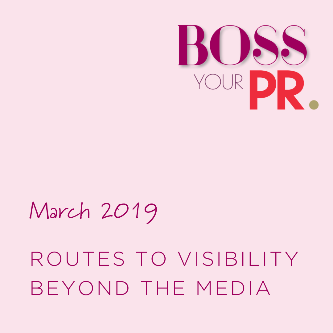 MARCH 2019 - ROUTES TO VISIBILITY beyond the media