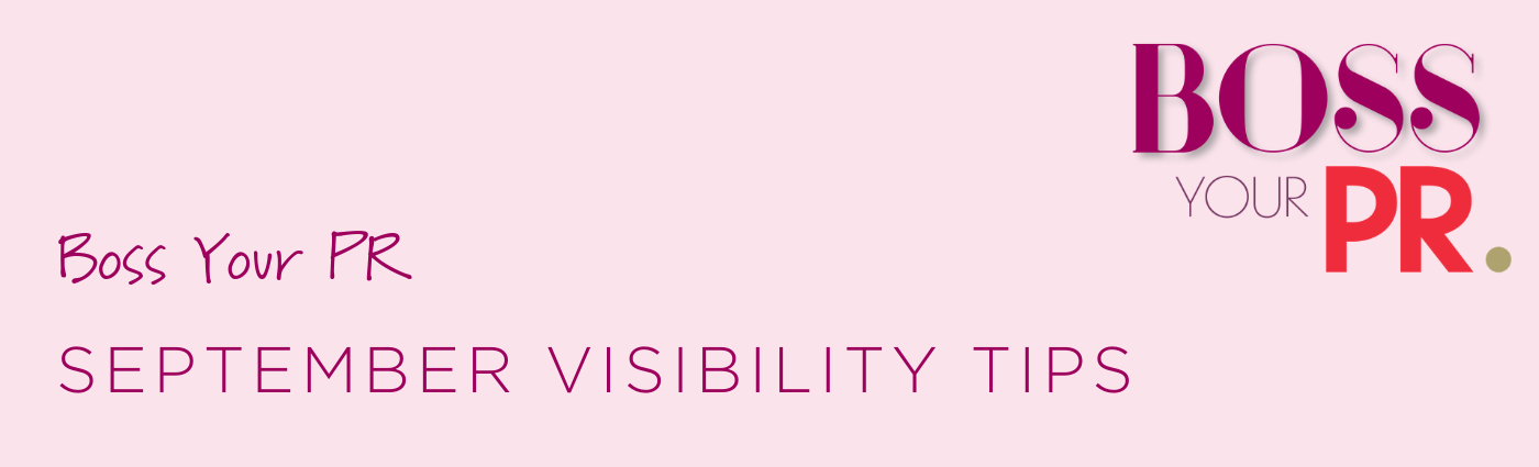 Boss Your PR September Visibility Tips DIY PR