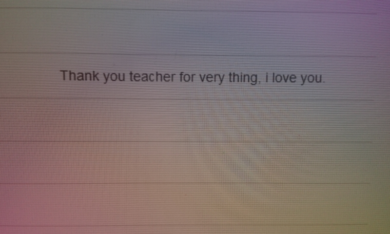 Even when in imperfect English, these kind of comments from students warm my heart.