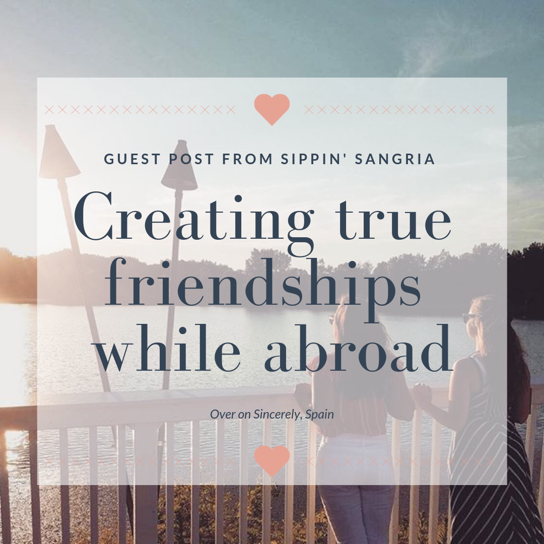Creating True Friendship While Abroad.