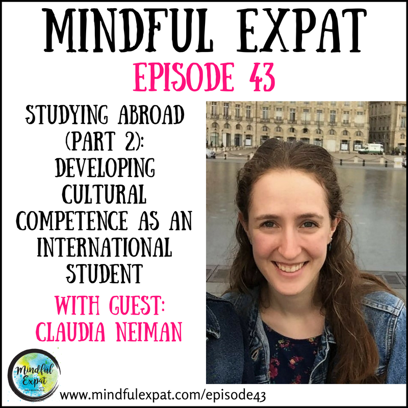 The Mindful Expat Ep 43:  Developing cultural competences as an international student with Claudia