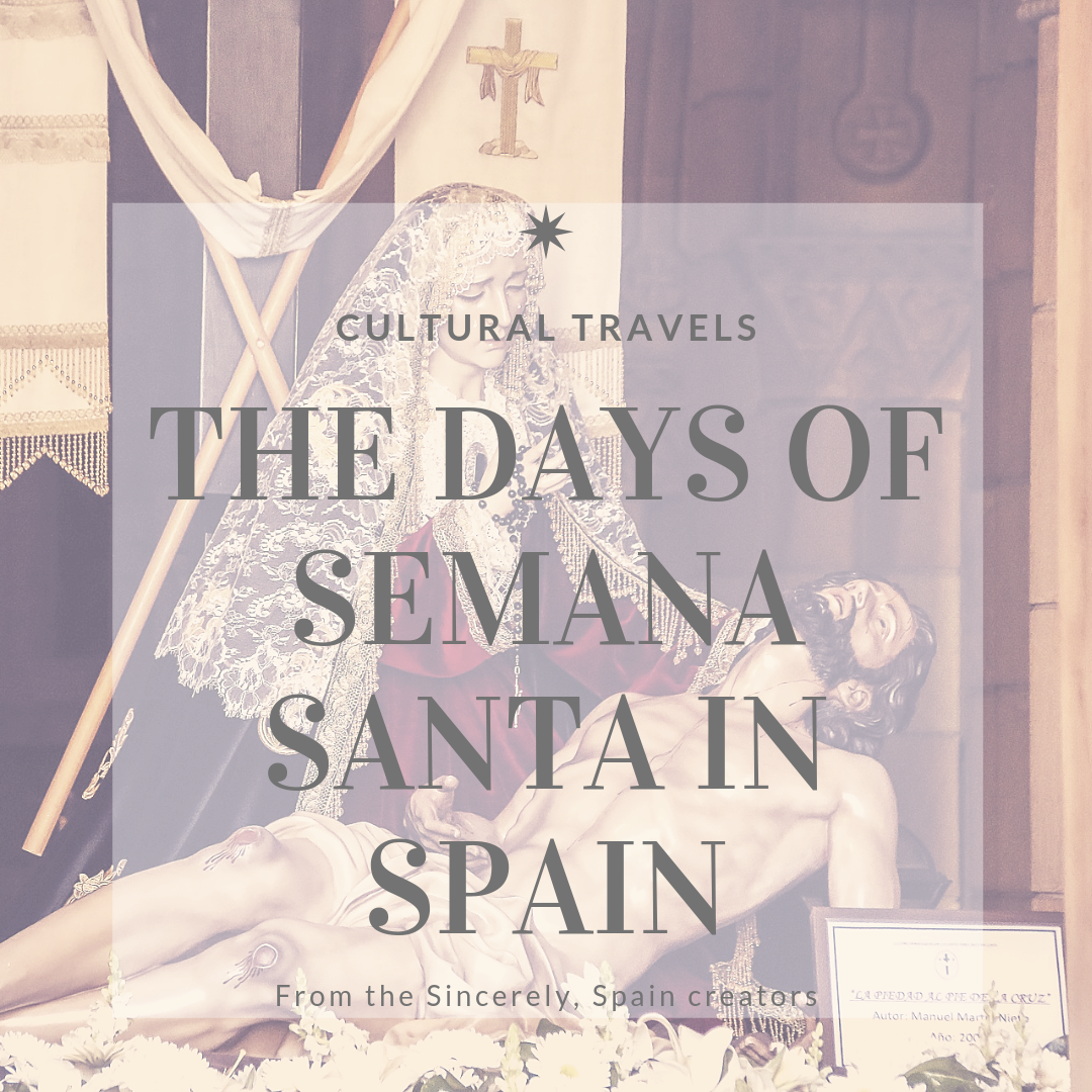 Cultural Travels: The Days of Semana Santa in Spain