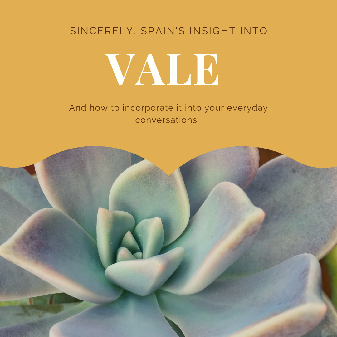 Vale: And how to incorporate it into everyday conversations