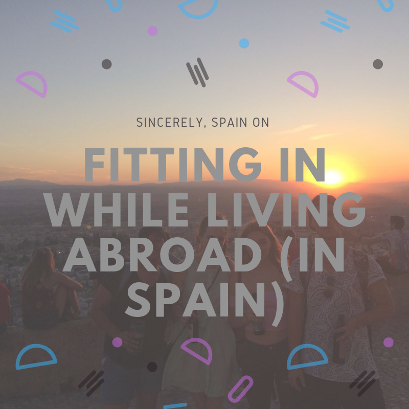Fitting in while living abroad in Spain.
