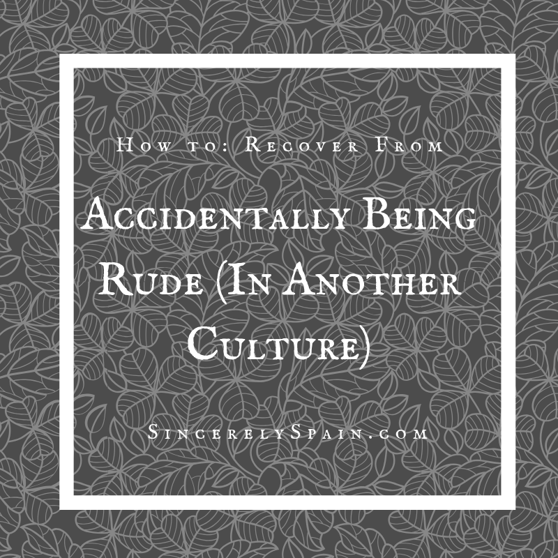 How to Recover from Being Rude (in Another Culture)