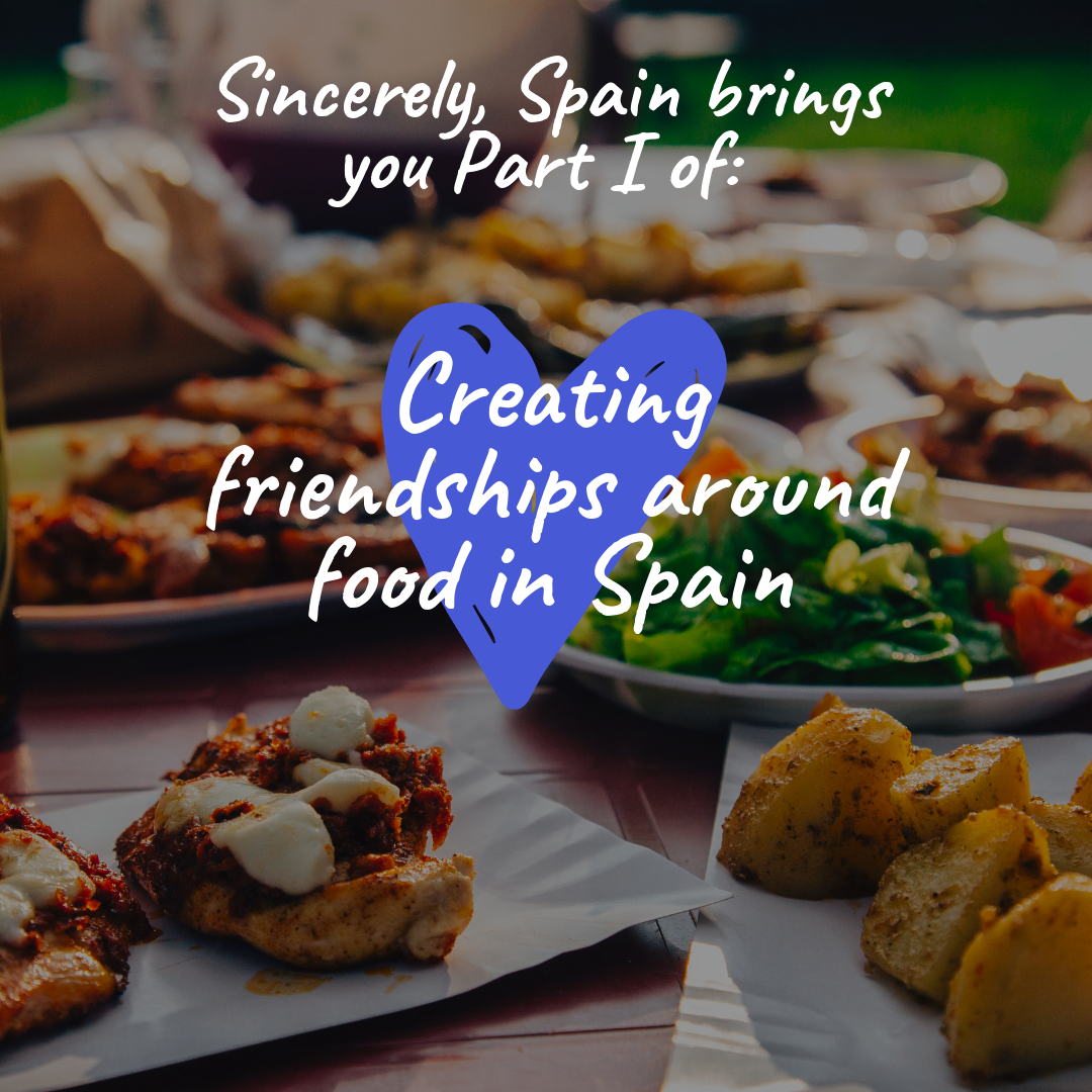 Creating friendships around food in Spain.png