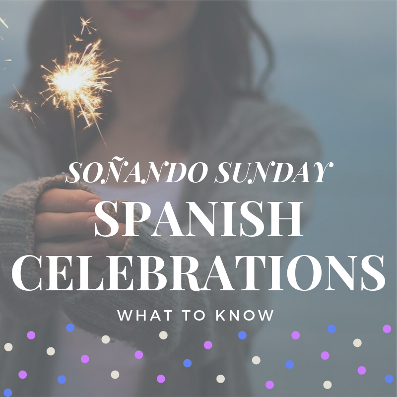 Spanish Celebrations_ What to Know.png