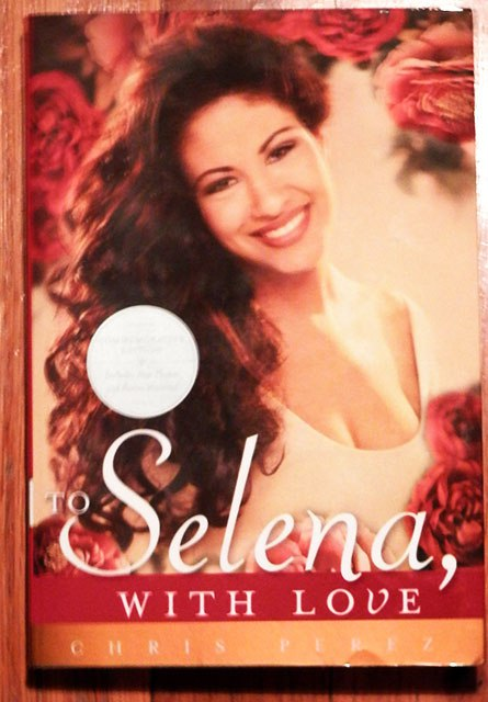To Selena With Love  by Chris Perez