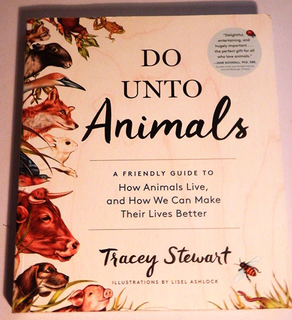 Do Unto Animals  by Tracy Stewart