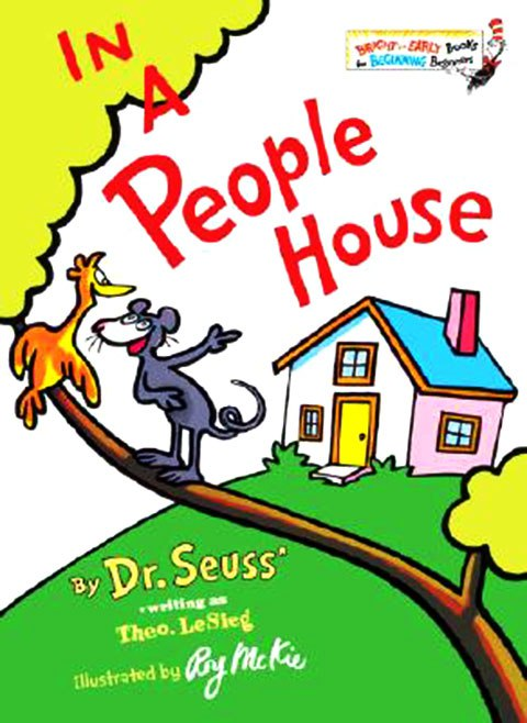 In A People House  by Dr. Suess