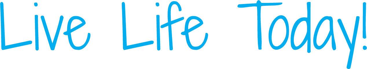 live-life-today.jpg