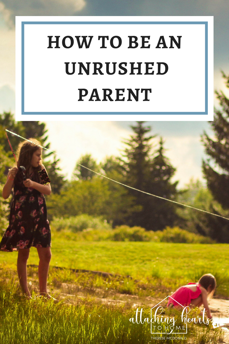 how to be a unrushed parent attaching hearts to home (1).jpg