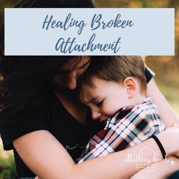 attaching hearts to home healing broken attachment parenting Christian.jpg