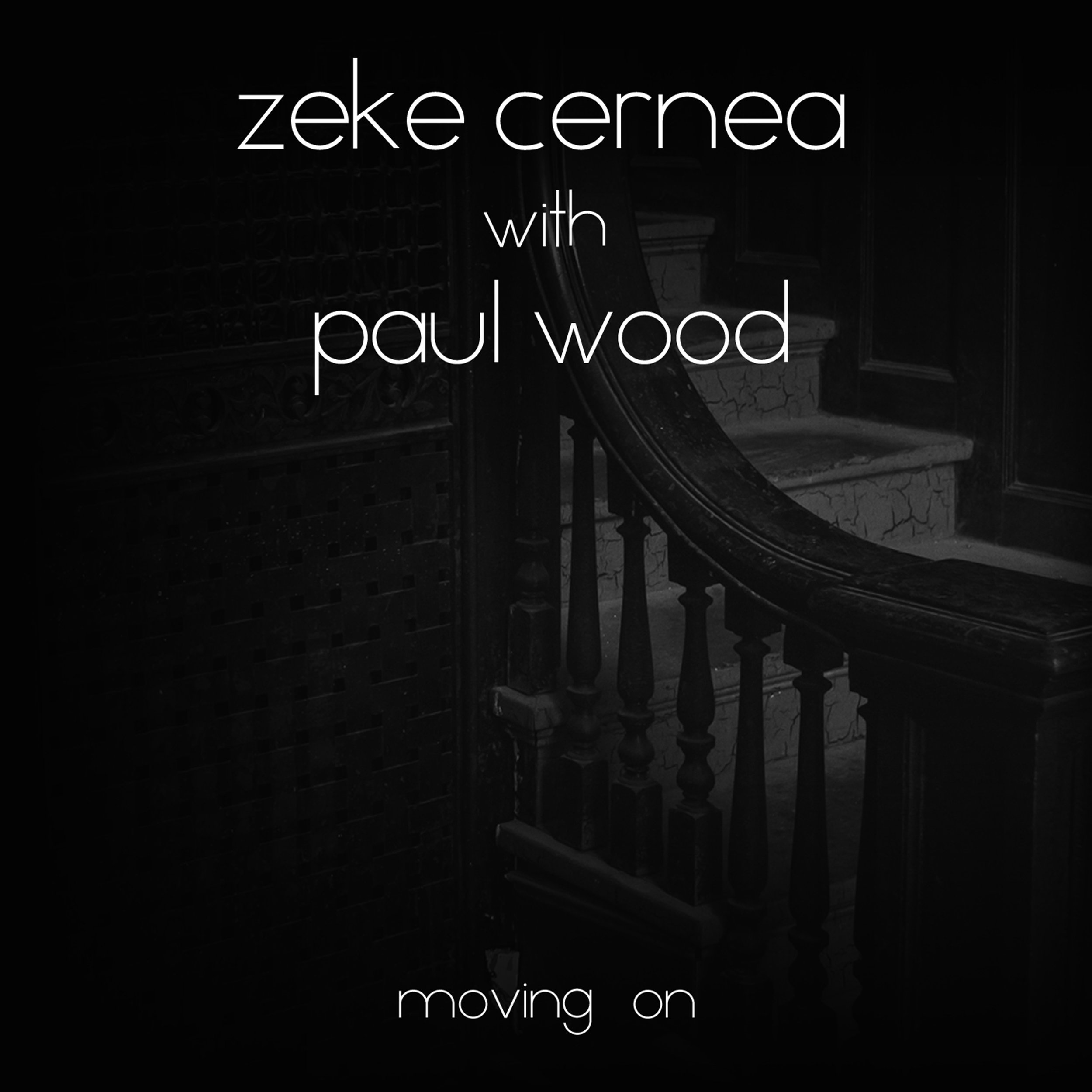 Zeke Cernea with Paul Wood - Moving On - 2016
