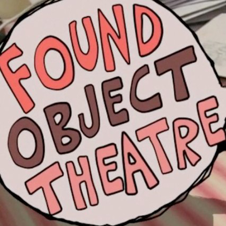 Found Object Theatre   Comedy / Adult Animated