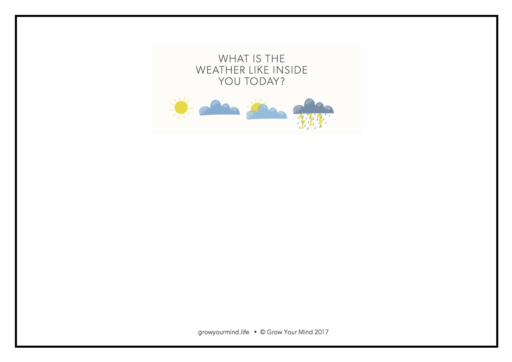 """Draw internal weather - For"""" K-6Theme: MindfulnessTo go with: Introductory lessons or use in isolation"""