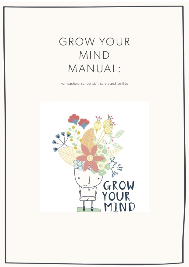 Where to start? - If you are a teacher and wanting to know where to start with Grow Your Mind - check out our manual.