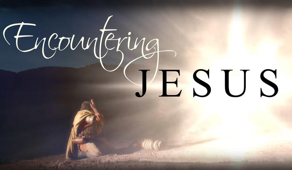 20170813 Encountering Jesus — Mountainview CRC