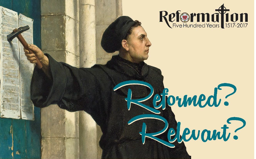 Reformed Relevant - In this serries we look at the reformation and is it still relevant for us today