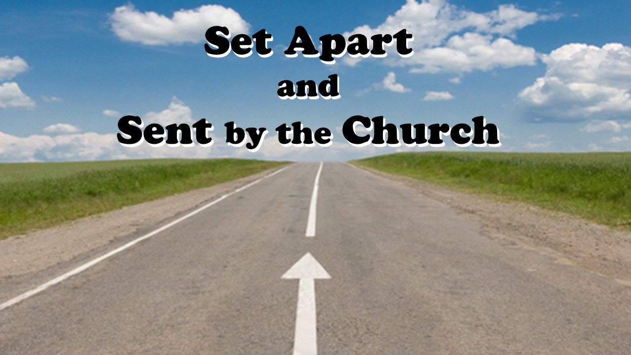 Part 16 Set Apart and Sent by the Church with Pastor Sid  November 19 2017