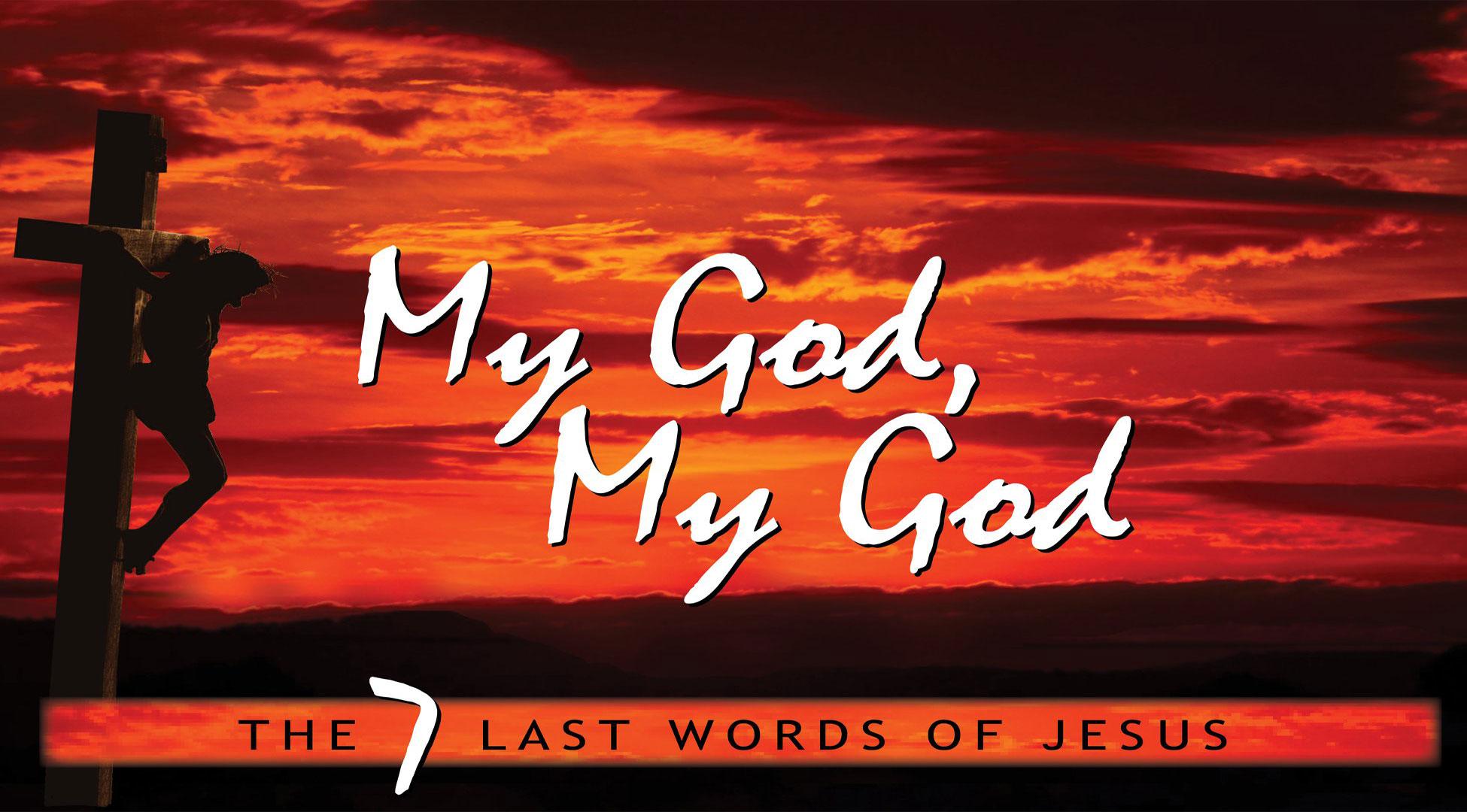 Pastor Fred: My God My God  March 11 2018