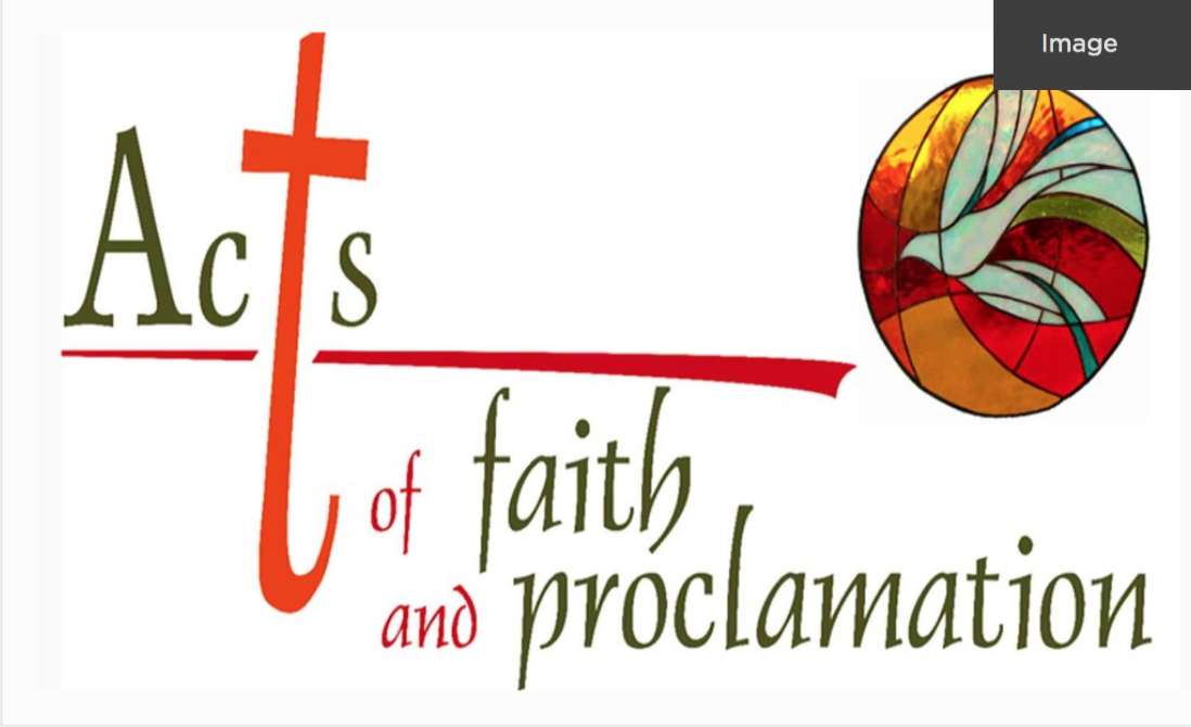 Acts of Faith and Proclamation part 2 - Summer 2018