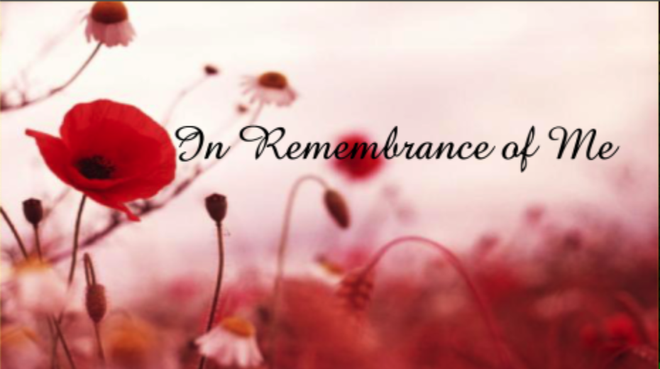 Do This in Remembrance of Me - Pastor Sid November 11 2018Psalm 46:1-11 John 15:9-17