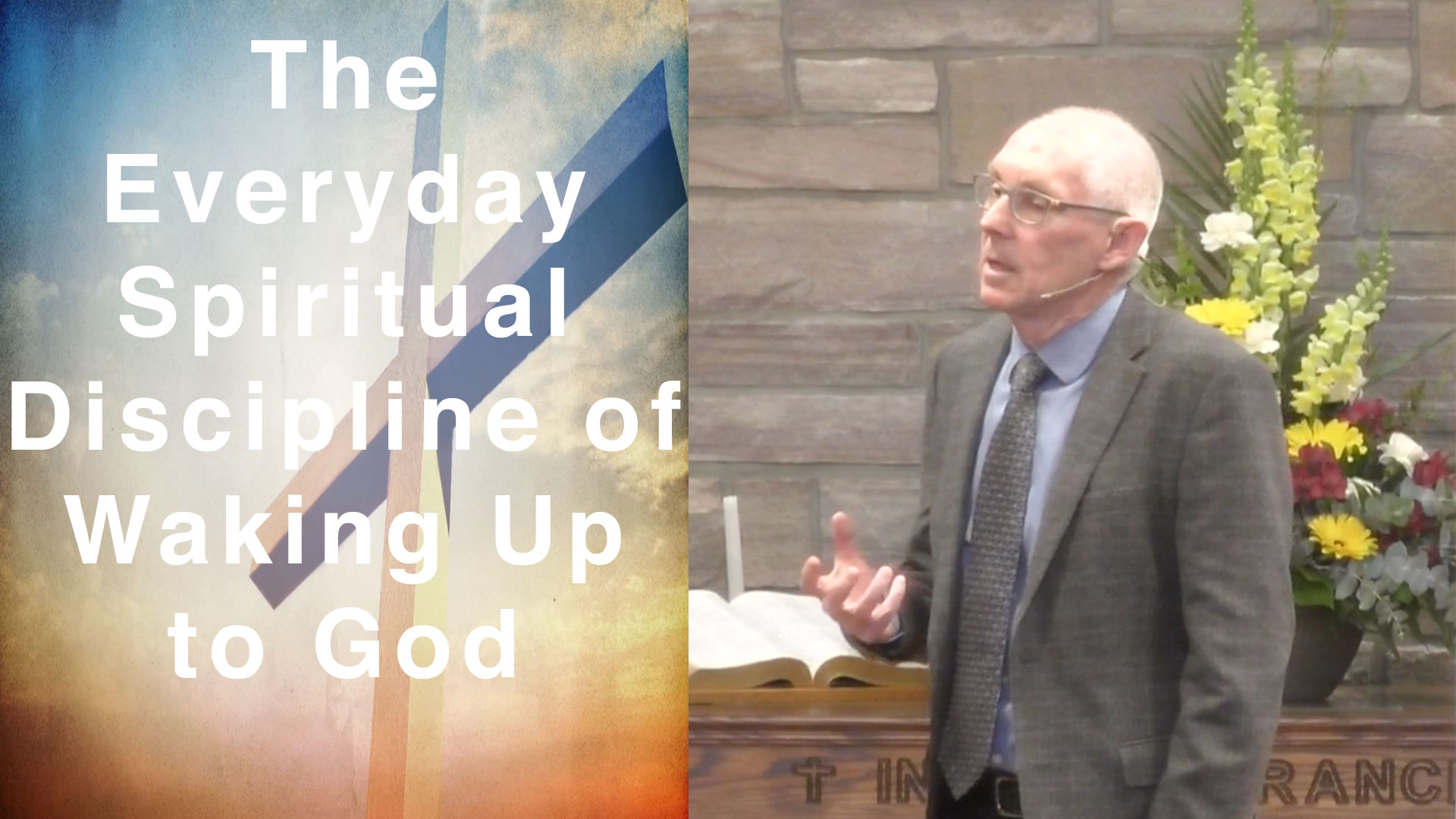 The Everyday Spiritual Discipline of Waking Up to God - Pastor Fred April 14 2019