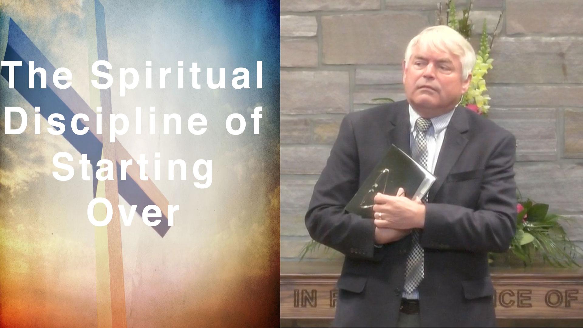 The Spiritual Discipline of Starting Over - Pastor Sid April 21 2019 Easter MorningJohn 20:1-29