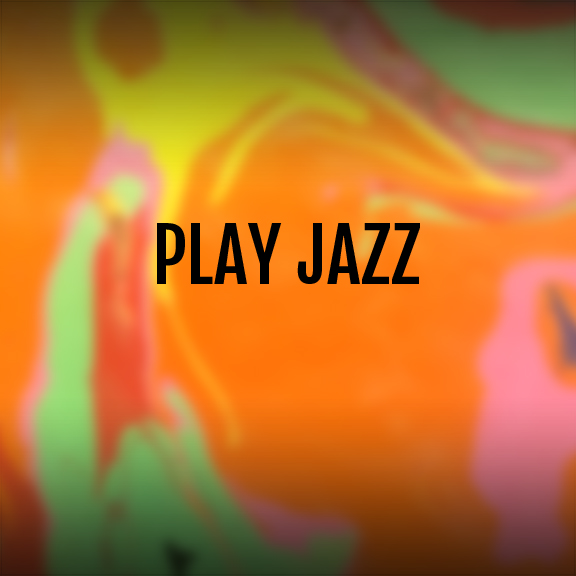 PLAY JAZZ.jpg