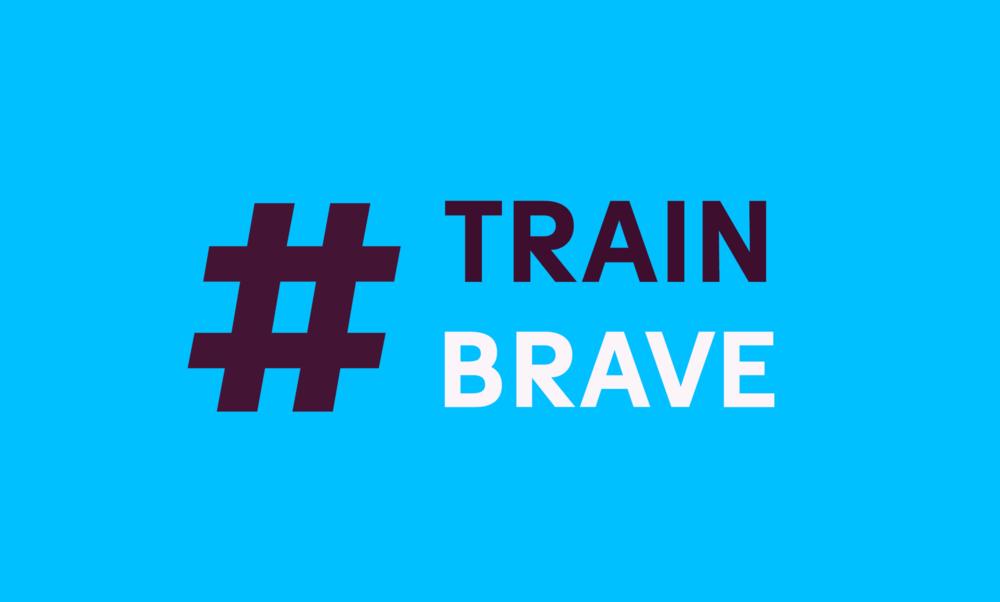 #TRAINBRAVE campaign supporter  -