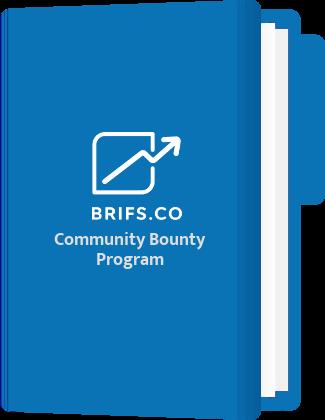brifs.co Community Bounty Program