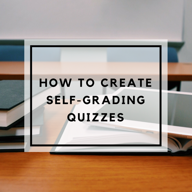 How to create self-grading quizzes graphic (1).png