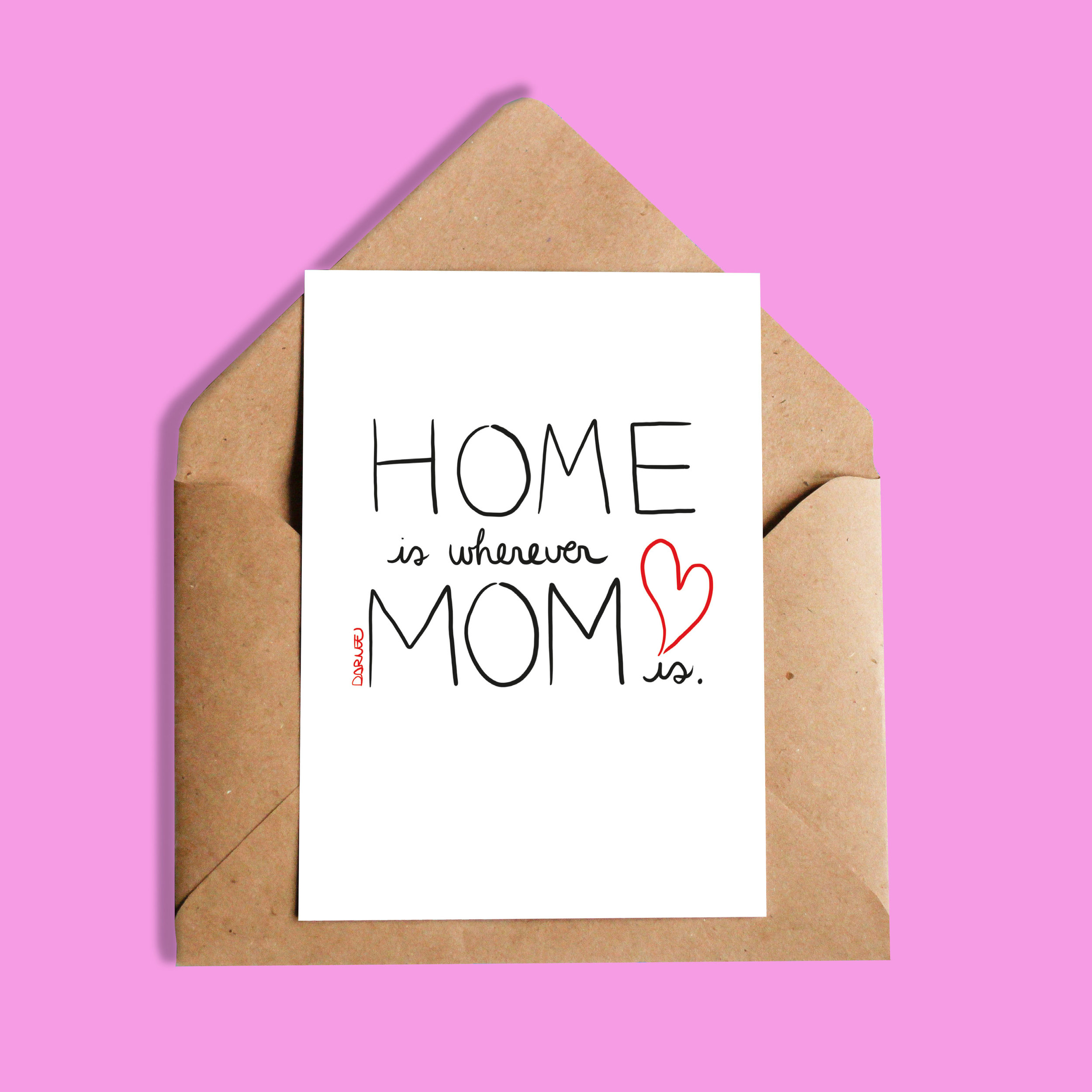 Carte Darvee   Home is wherever mom is