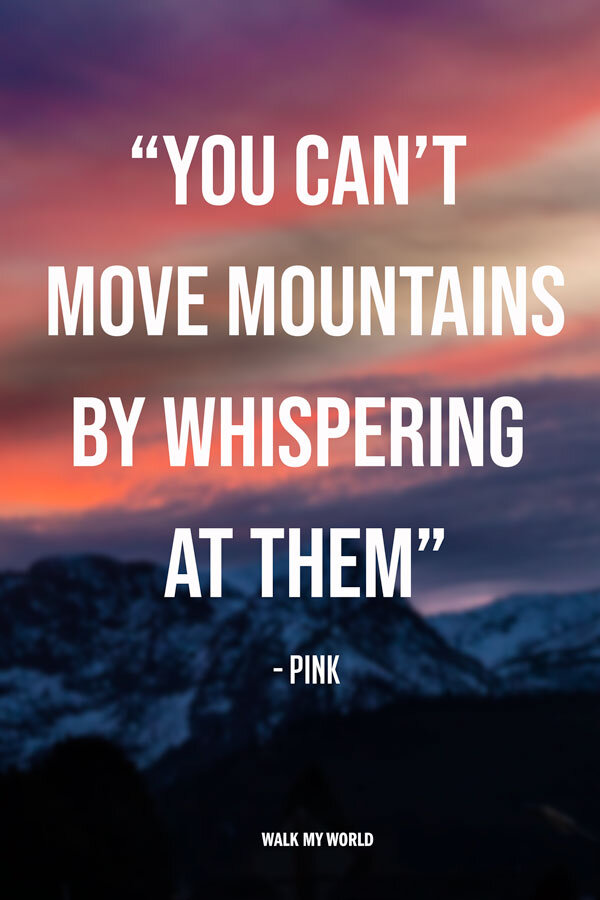 140 Mountain Quotes To Ignite Your Next Adventure Walk My World
