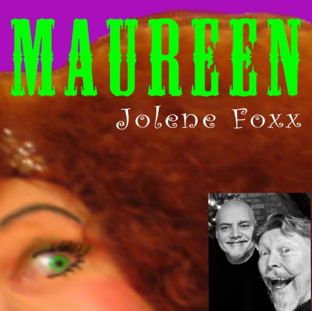 """""""Maureen"""" is sung by Biddie's Alter Ego JOLENE FOXX"""