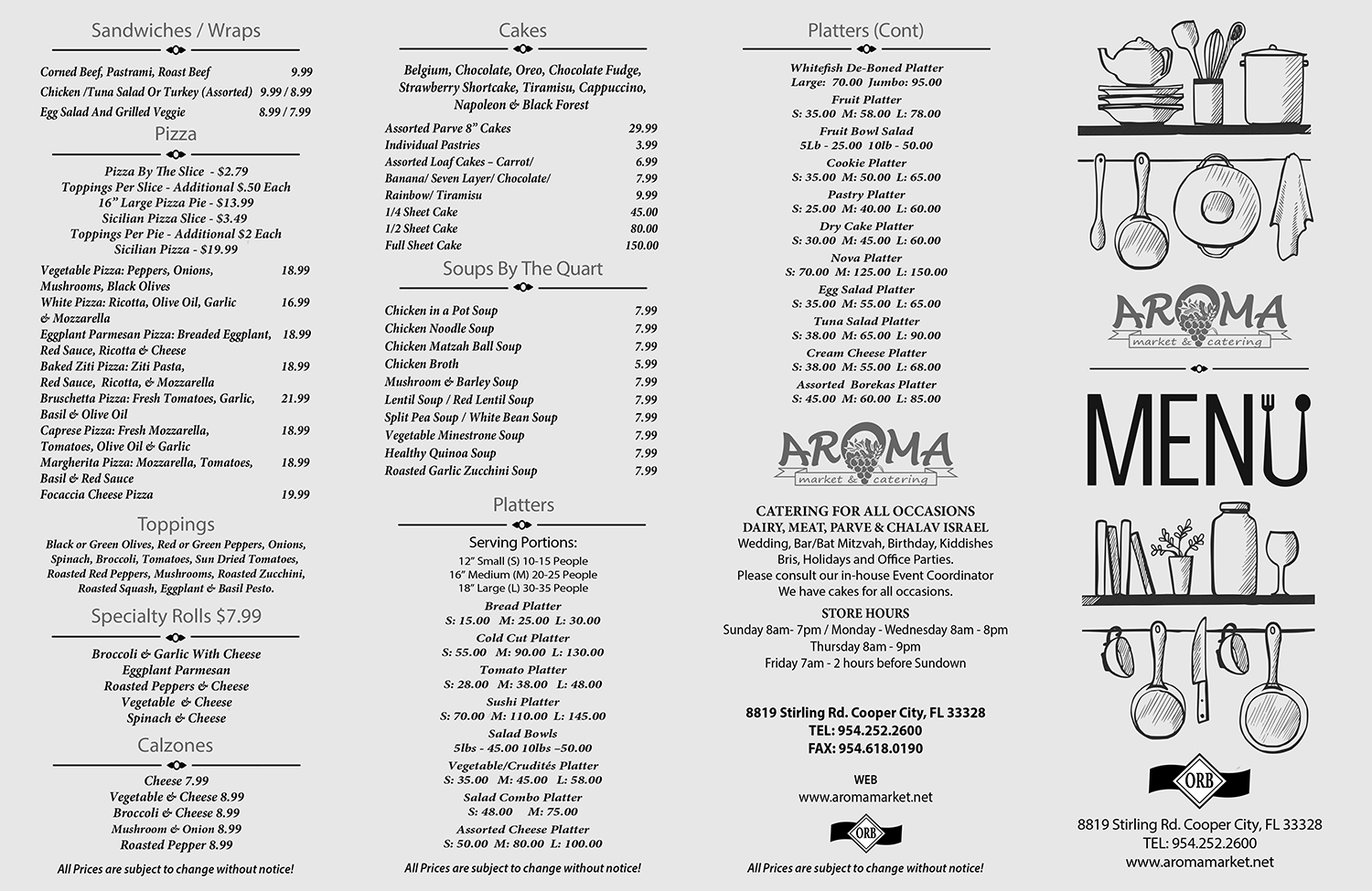 DELI MENU - Take a break from the kitchen and order from Aroma Market's delicious prepared food menu. All our recipes are prepared in-house by our talented chefs. We also cater all occasions - Dairy, Meat, Parve & Chalav Israel