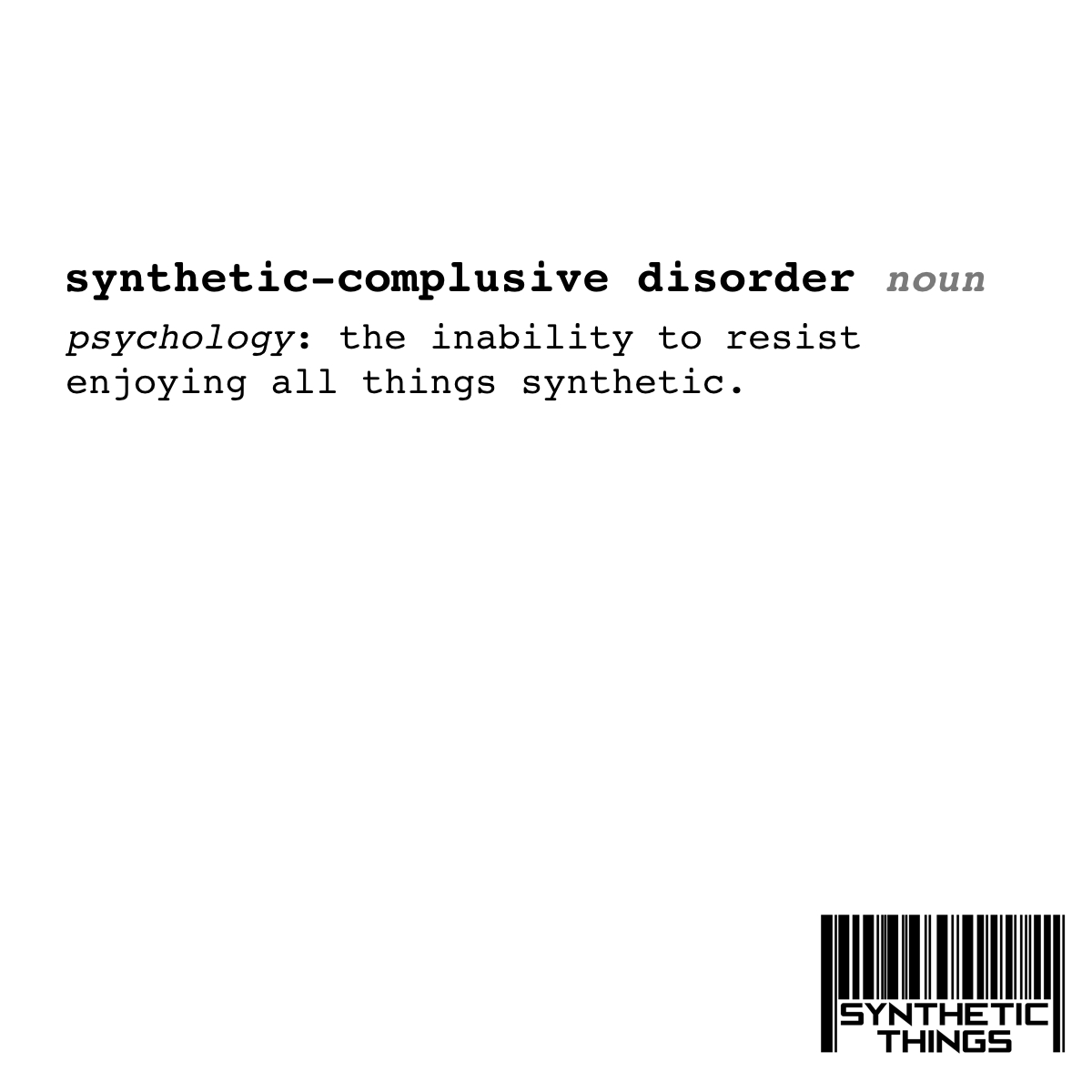 Synthetic-Compulsive Disorder